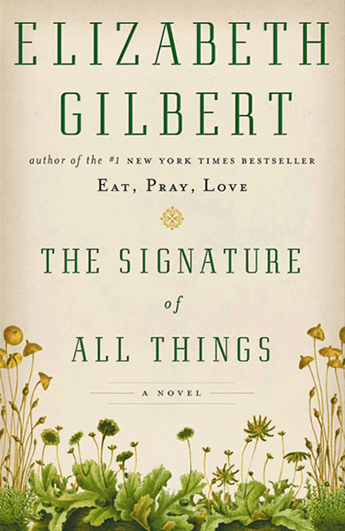 http://www.elizabethgilbert.com/books/the-signature-of-all-things/